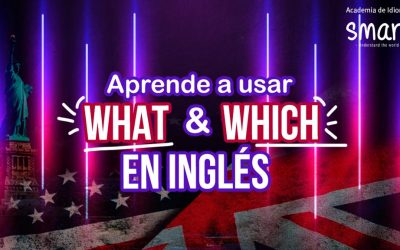 APRENDE A USAR WHAT & WHICH EN INGLÉS