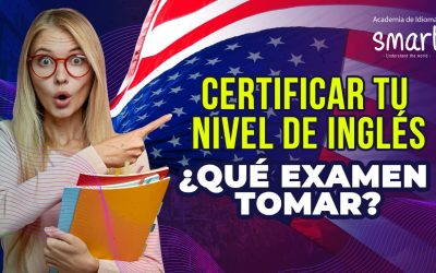 Certificar tu nivel de inglés ¿Qué examen tomar?