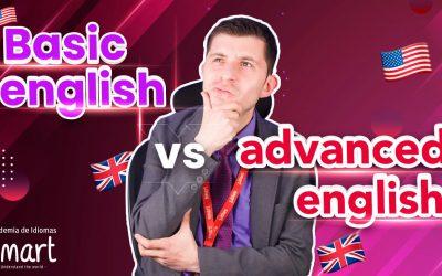 Basic english Vs Advanced english