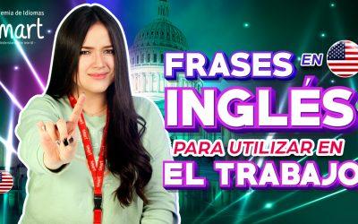 FRASES EN INGLÉS PARA UTILIZAR EN EL TRABAJO