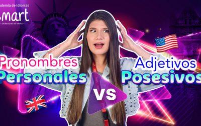 PRONOMBRES PERSONALES VS ADJETIVOS POSESIVOS EN INGLÉS