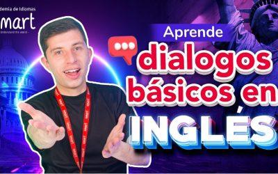 APRENDE DIÁLOGOS BÁSICOS EN INGLÉS